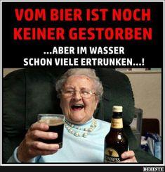 Vom Bier ist noch keiner gestorben..