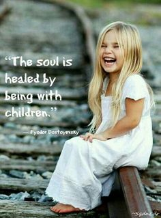 The soul is healed by being with children. ~ Fyodor Dostoyevsky #SqdnLdr