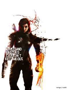 A thousand armies couldn't keep me out. #masseffect #shepard #femshep