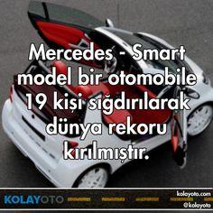 Mercedes - Smart model bir otomobile 19 kişi sığdırılarak dünya rekoru kırılmıştır.