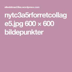 nytc3a5rforretcollage5.jpg 600 × 600 bildepunkter