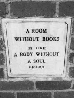 """ A room without books is like a body without a soul"" Cicero. Yes, though Cicero bores me, I finished him! I Love Books, Good Books, Books To Read, My Books, Quote Books, Library Quotes, The Words, Reading Quotes, Writing Quotes"