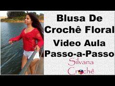 Blusa De Crochê Floral Passo-a-Passo - YouTube