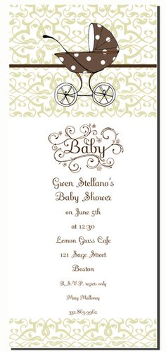 "Great Baby shower design! This slim invitation has beautiful light green damask designs along the top and bottom of the invitation and a fun polka dot chocolate colored baby carriage on the top center of the invitation.  This fun 4x9.25 invitation comes  blank or let us print them for you. . ""BABY"" along with design is pre-printed on invitation. Includes color coordinating envelopes."