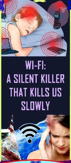 Do You Know How The Wi-Fi Enabled Devices In Your Home Are Slowly Poisoning You