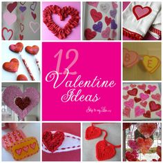 12 Valentine Ideas gathered on Skip to my Lou