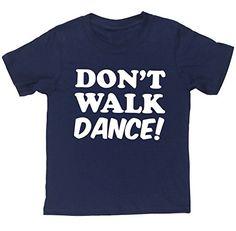 HippoWarehouse DON'T WALK DANCE kids short sleeve t-shirt HippoWarehouse http://www.amazon.co.uk/dp/B00W7QPMNU/ref=cm_sw_r_pi_dp_keA6vb1GA2WX7