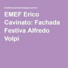 EMEF Erico Cavinato: Fachada Festiva Alfredo Volpi