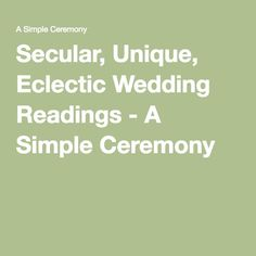 Secular, Unique, Eclectic Wedding Readings - A Simple Ceremony