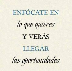 """""""Focus on what you want and you will see opportunities come""""-Unknown Up Quotes, Life Quotes, Positive Thoughts, Positive Vibes, Positive Messages, Opportunity Quotes, Quotes En Espanol, Wise People, Life Philosophy"""
