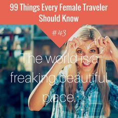 #43 - The world is a freaking beautiful place.