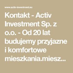 Kontakt -  Activ Investment Sp. z o.o. - Od 20 lat budujemy przyjazne i komfortowe mieszkania.mieszkania na sprzedaż Katowice, mieszkania na sprzedaż Wrocław, mdm Wrocław, mdm Kraków, mdm Katowice, deweloper Katowice, deweloper Kraków, deweloper Wrocław, mieszkania