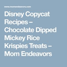 Disney Copycat Recipes – Chocolate Dipped Mickey Rice Krispies Treats – Mom Endeavors