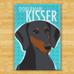 Doberman Kisser... haha  too cute