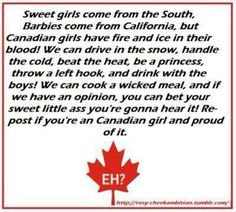 say this about New England women, too. We're *close* to Canada, maybe it rubbed off?We say this about New England women, too. We're *close* to Canada, maybe it rubbed off? Canadian Memes, Canadian Things, I Am Canadian, Canadian Girls, Canadian Humour, Canadian Bacon, Canada Funny, Canada Eh, Canada Jokes
