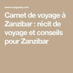 Carnet de voyage à Zanzibar : récit de voyage et conseils pour Zanzibar
