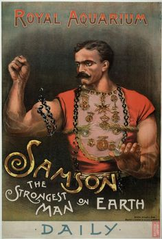 No matter how poor people were, they could usually raise a penny or so for some light entertainment. Image: The Strongest Man on Earth, 1889 Vintage Circus Posters, Vintage Carnival, Vintage Ads, Carnival Posters, Graphics Vintage, Old Circus, Circus Art, Circus Room, Strongest Man On Earth