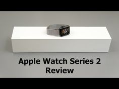 The Apple Watch Series 2 Review