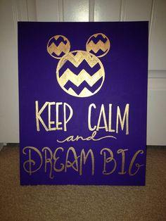 Disney Keep Calm and Dream Big  by KanvasbyKenzie on Etsy, $20.00
