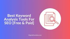 Best Keyword Analysis Tools For SEO [Free & Paid]