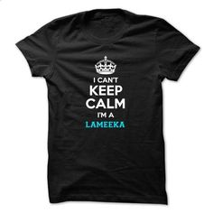 Hey LAMEEKA, you should not keep calm due to several re - #tshirt headband #tshirt text. ORDER HERE => https://www.sunfrog.com/LifeStyle/Hey-LAMEEKA-you-should-not-keep-calm-due-to-several-reasons-Express-yourself-with-this-great-T-shirt-Can-be-a-nice-gift-too-53503958-Guys.html?68278