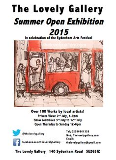 To celebrate the Sydenham Arts Festival The Lovely Gallery presents the Summer Open 2015 with over 100 local artists!