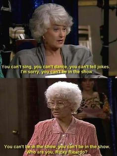 Golden Girls. <3 One of my favorite shows with a reference to my all time fav show!!!!!