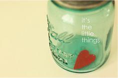 it's the little things, 5 x 7 fine art photograph, heart, blue ball jar, home decor I Love Heart, My Heart, My Love, Jar Of Hearts, Sweet Hearts, Red Hearts, Romance, Ball Jars, Be My Valentine