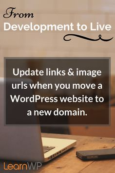 Blogging Tips | Wordpress | Update links and image urls when you move a WordPress website to a new domain