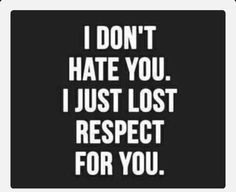 I tried to forgive you, but I can't past the hurt and anger you caused me. I know I've hurt you, not my intention. So, I wish you positive healing and peace in your life. I don't hate you, I just don't have any respect for you after all this time. We are both to blame, not just one. You are a good person, but not for me or me for you. I will remember the great times and cherish those memories, not dwell on the past. Thank you for so many things, but most of all, thank you for moving on.