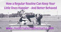 3 Ways a Regular Routine Can Keep Your Little Ones Happier - Modern Alternative Mama