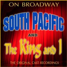 On Broadway: The Original Cast Recordings - South Pacific/The King And I: Various Artists: MP3 Downloads