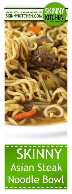Skinny Asian Steak and Noodle Bowl. The broth is rich and flavorful and loaded with steak, ramen noodles & veggies. Each bowl has 240 calories, 6g fat & 7 Weight Watchers  SmartPoints. http://www.skinnykitchen.com/recipes/skinny-asian-steak-and-noodle-bowl/