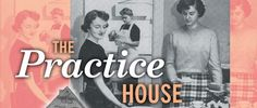The Practice House provided Bradley University coeds a place to practice their home economic skills for almost 50 years.