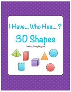 I Have... Who Has...? 3D Shapes