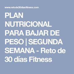 PLAN  NUTRICIONAL PARA BAJAR DE PESO | SEGUNDA SEMANA  - Reto de 30 días Fitness