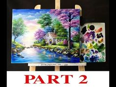 "Acrylic Painting Lesson ""Beautiful Painting Of House On The Lake"" PART 2 - YouTube"