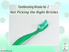 "Toothbrushing Mistake No2 "" Not Picking the Right Bristles"" Beach Braces 1730 Manhattan Beach Blvd. Suite B, Manhattan Beach, CA 90266 TEL: 310-379-0006 Fax: (310) 379-7051 #Toothbrush #oral #hygiene #cleaning #teeth #ManhattanBeach #Straightteeth #Braces #Orthodontist"