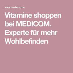 Vitamine shoppen bei MEDICOM. Experte für mehr Wohlbefinden