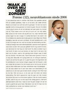 Ferenc Vermaas vecht al sinds 2006 tegen neuroblastoom. In de november 2013 editie van LINDA Magazine een reeks artikelen over kinderkanker, waaronder het verhaal van Ferenc èn dus aandacht voor neuroblastoom!