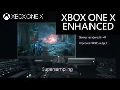 Xbox One X Offers Boost Mode , Supersampling, 4K Textures & More For 108...