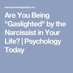 "Are You Being ""Gaslighted"" by the Narcissist in Your Life? 