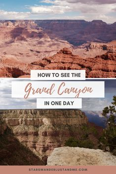 How to spend one day in the Grand Canyon - STARS,WANDERLUST & ME - - If you only have one day to see the Grand Canyon, you want to make it count! Here is my guide to seeing the South Rim in one day. Grand Canyon Hotels, Grand Canyon Arizona, Bryce Canyon, Grand Canyon In March, Vegas To Grand Canyon, Grand Canyon Sunrise, Grand Canyon Hiking, Grand Canyon Vacation, Grand Canyon Railway