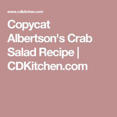 Copycat Albertson's Crab Salad Recipe | CDKitchen.com