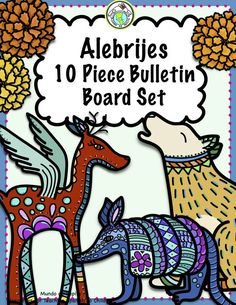 This 10 Piece Bulletin Board Set features Mexican Alebrijes and marigolds, traditional folk art from Oaxaca- perfect for classroom decoration! Inspired by the movie #Coco Mundo de Pepita, Resources for Teaching Spanish to Children