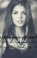 La différence est une force (Drago Malfoy fanfiction), écrit par LittleCherie