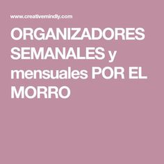 ORGANIZADORES SEMANALES y mensuales POR EL MORRO