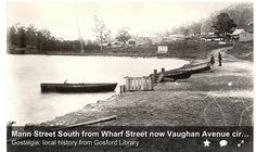 Mann Street South from Wharf Street now Vaughan Avenue circa 1887 showing proximity of Gosford to waterfront Tourist Info, Old Maps, Historical Images, Central Coast, Local History, Capital City, Past, Australia, Explore