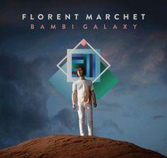 Bambi Galaxy - Florent Marchet
