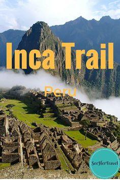 The Inca Trail, 4 day hike from Cusco to Machu Piccu has you waling like an Incan! PERU!
